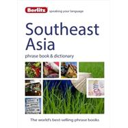 Berlitz Southeast Asia Phrase Book & Dictionary by Berlitz International, Inc., 9781780044507