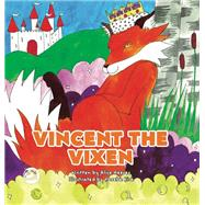 Vincent the Vixen by Reeves, Alice; Kirk, Phoebe, 9781785924507