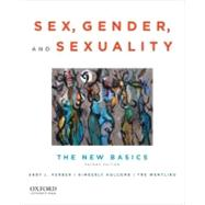 Sex, Gender, and Sexuality The New Basics by Ferber, Abby L.; Holcomb, Kimberly; Wentling, Tre, 9780199934508