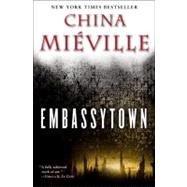 Embassytown by Mieville, China, 9780345524508