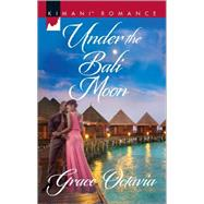 Under the Bali Moon by Octavia, Grace, 9780373864508