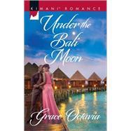 Under the Bali Moon by Octavia, Grace, 9780373864508