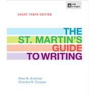 The St. Martin's Guide to Writing Short Edition by Axelrod, Rise B.; Cooper, Charles R., 9781457604508