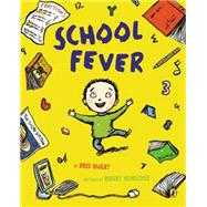 School Fever by Bagert, Brod; Neubecker, Robert, 9780147514509