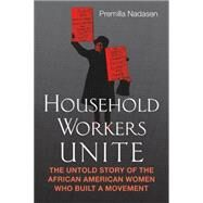 Household Workers Unite by NADASEN, PREMILLA, 9780807014509