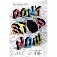 Don't Stop Now by Halpern, Julie, 9781250064509