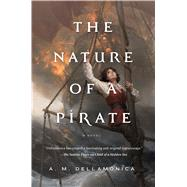 The Nature of a Pirate by Dellamonica, A. M., 9780765334510