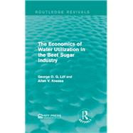 The Economics of Water Utilization in the Beet Sugar Industry by Mishan; E. J., 9781138944510