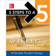 5 Steps To A 5: Writing the AP English Essay 2017 by Murphy, Barbara; Rankin, Estelle, 9781259584510