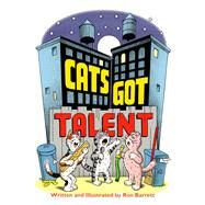 Cats Got Talent by Barrett, Ron; Barrett, Ron, 9781442494510