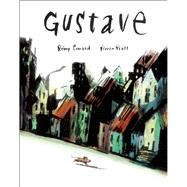 Gustave by Simard, Rémy; Pratt , Pierre; Tanaka, Shelley, 9781554984510