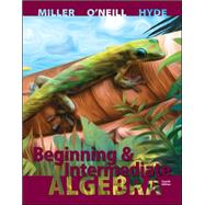 Beginning and Intermediate Algebra by Miller, Julie; O'Neill, Molly; Hyde, Nancy, 9780073384511