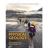Laboratory Manual in Physical Geology by American Geological Institute, AGI; NAGT - National Association of Geoscience Teachers; Busch, Richard M.; Tasa, Dennis G., 9780321944511