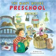 The Night Before Preschool by Wing, Natasha; Wummer, Amy, 9780448454511