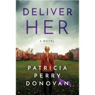 Deliver Her by Donovan, Patricia Perry, 9781503934511