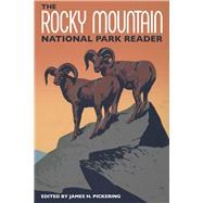 The Rocky Mountain National Park Reader by Pickering, James H., 9781607814511