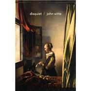 Disquiet by Witte, John, 9780295994512