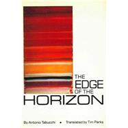 The Edge of the Horizon by Tabucchi, Antonio; Parks, Tim, 9780811224512