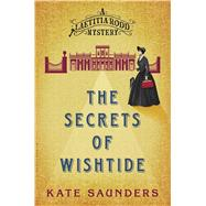 The Secrets of Wishtide by Saunders, Kate, 9781632864512
