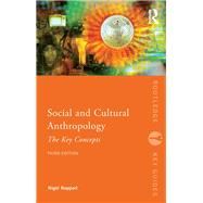 Social and Cultural Anthropology: The Key Concepts by Rapport; Nigel, 9780415834513