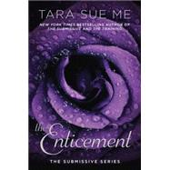The Enticement The Submissive Series by Me, Tara Sue, 9780451474513