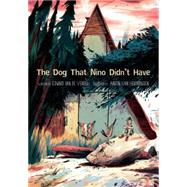The Dog That Nino Didn't Have by Van De Vendel, Edward; Van Hertbruggen, Anton; Watkinson, Laura, 9780802854513