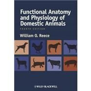 Functional Anatomy and Physiology of Domestic Animals by Reece, William O., 9780813814513