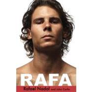 Rafa by Nadal, Rafael; Carlin, John, 9781401324513