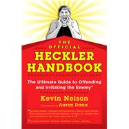The Official Heckler Handbook by Nelson, Kevin; Dana, Aaron, 9781493024513