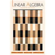 Linear Algebra by Friedberg, Stephen H.; Insel, Arnold J.; Spence, Lawrence E., 9780130084514