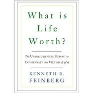 What Is Life Worth? by Feinberg, Kenneth R., 9781586484514