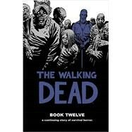 The Walking Dead 12: A Continuing Story of Survival Horror. by Kirkman, Robert; Adlard, Charlie; Gaudiano, Stefano, 9781632154514