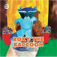 Roxy the Raccoon by Reeves, Alice; Kirk, Phoebe, 9781785924514