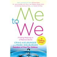 Me to We : Finding Meaning in a Material World by Kielburger, Craig; Kielburger, Marc, 9780743294515