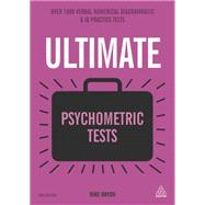 Ultimate Psychometric Tests: Over 1000 Verbal, Numerical, Diagrammatic and Personality Tests by Bryon, Mike, 9780749474515