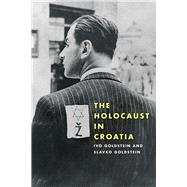 The Holocaust in Croatia by Goldstein, Ivo; Goldstein, Slavko, 9780822944515