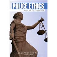 Police Ethics by Perez, Douglas W.; Moore, J. Alan, 9781111544515
