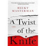 A Twist of the Knife A Novel by Masterman, Becky, 9781250074515