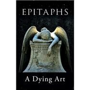 Epitaphs: A Dying Art by Fanous, Samuel, 9781851244515