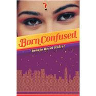 Born Confused by Desai Hidier, Tanuja, 9780545664516