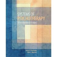 Systems of Psychotherapy A Transtheoretical Analysis by Prochaska, James O.; Norcross, John C., 9781133314516