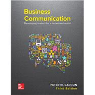 Business Communication: Developing Leaders for a Networked World by Cardon, Peter, 9781259694516
