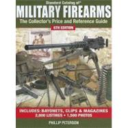 Standard Catalog of Military Firearms : The Collector's Price and Reference Guide by Peterson, Phillip, 9781440214516