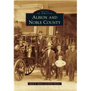 Albion and Noble County by Hunter, Mark R.; Hunter, Emily, 9781467114516