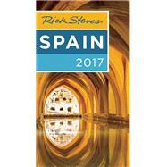 Rick Steves Spain 2017 by Steves, Rick, 9781631214516