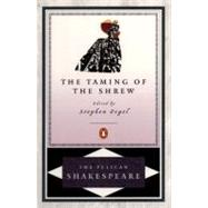 The Taming of the Shrew by Shakespeare, William (Author); Braunmuller, A. R. (Editor); Orgel, Stephen (Editor), 9780140714517