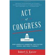 Act of Congress by KAISER, ROBERT G., 9780307744517