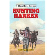 Hunting Harker by Mitchell, Greg, 9780719824517