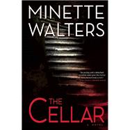 The Cellar A Novel by Walters, Minette, 9780802124517
