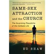 Same-Sex Attraction and the Church by Shaw, Ed, 9780830844517